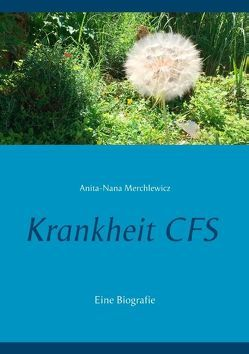 Krankheit CFS von Merchlewicz,  Anita-Nana