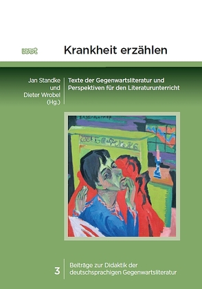 Krankheit erzählen von Standke,  Jan, Wrobel,  Dieter