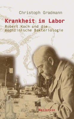 Krankheit im Labor von Gradmann,  Christoph