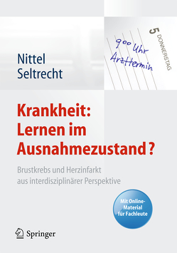 Krankheit: Lernen im Ausnahmezustand? von Nittel,  Dieter, Seltrecht,  Astrid