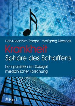 Krankheit: Sphäre des Schaffens von Mastnak,  Wolfgang, Trappe,  Hans-Joachim