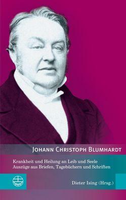 Krankheit und Heilung an Leib und Seele von Blumhardt,  Johann Christoph, Ising,  Dieter