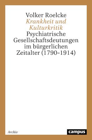 Krankheit und Kulturkritik von Roelcke,  Volker
