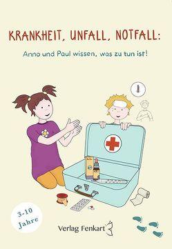 Krankheit, Unfall und Notfall: Anna und Paul wissen, was zu tun ist!
