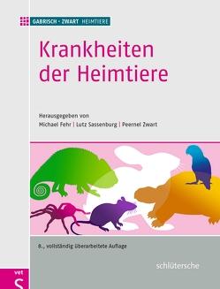 Krankheiten der Heimtiere von Fehr,  Prof. Dr. Michael, Sassenburg,  Dr. Lutz, Zwart,  Prof. Dr. Peernel