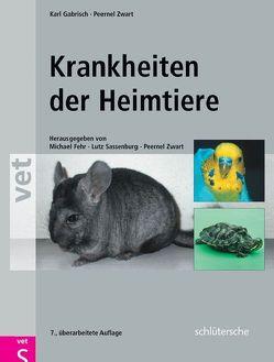 Krankheiten der Heimtiere von Fehr,  Michael, Gabrisch,  Karl, Sassenburg,  Lutz, Zwart,  Peernel