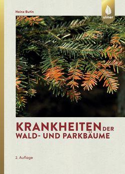 Krankheiten der Wald- und Parkbäume von Butin,  Heinz