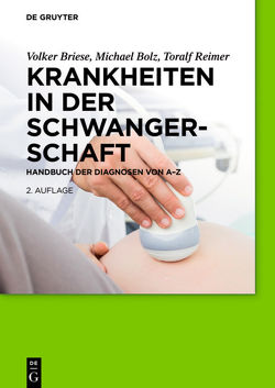 Krankheiten in der Schwangerschaft von Bolz,  Michael, Briese,  Volker, Reimer,  Toralf