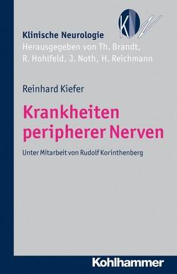 Krankheiten peripherer Nerven von Brandt,  Thomas, Hohlfeld,  Reinhard, Kiefer,  Reinhard, Noth,  Johannes, Reichmann,  Heinz