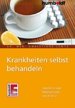 Krankheiten selbst behandeln von Lentz,  Dr. med. Christiane