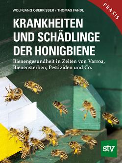 Krankheiten und Schädlinge der Honigbiene von Fandl,  Thomas, Oberrisser,  Wolfgang