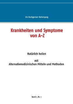 Krankheiten und Symptome von A-Z von Hochgerner-Kellersperg,  Iris