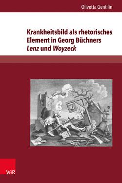 Krankheitsbild als rhetorisches Element in Georg Büchners Lenz und Woyzeck von Gentilin,  Olivetta