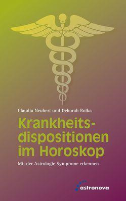 Krankheitsdispositionen im Horoskop von Neubert,  Claudia, Rolka,  Deborah