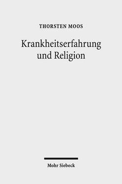 Krankheitserfahrung und Religion von Moos,  Thorsten