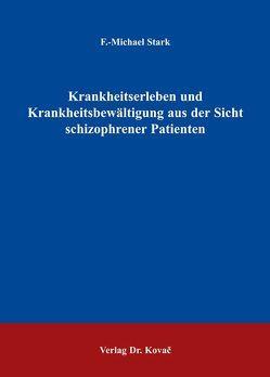 Krankheitserleben und Krankheitsbewältigung aus der Sicht schizophrener Patienten von Stark,  F Michael