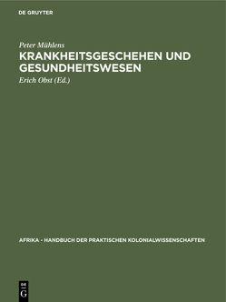 Krankheitsgeschehen und Gesundheitswesen von Mühlens,  Peter, Obst,  Erich