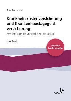 Krankheitskostenversicherung und Krankenhaustagegeldversicherung von Fortmann,  Axel