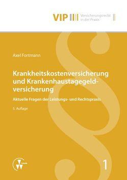 Krankheitskostenversicherung und Krankenhaustagegeldversicherung von Bach,  Peter, Fortmann,  Axel