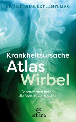 Krankheitsursache Atlaswirbel von Tempelhof,  Siegbert