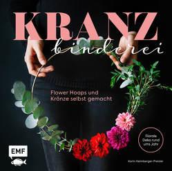 Kranzbinderei – Flower Hoops und Kränze selbst gemacht von Heimberger-Preisler,  Karin