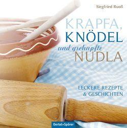 Krapfa, Knödel und gschupfte Nudla von Ruoss,  Siegfried