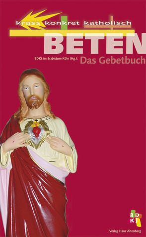 Krass – Konkret – Katholisch: Beten – Das Gebetbuch