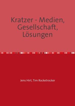 Kratzer – Medien, Gesellschaft, Lösungen von Hirt,  Jens