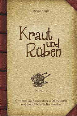 Kraut und Rüben – Fuhre 1-3 von Koarle,  Bihms