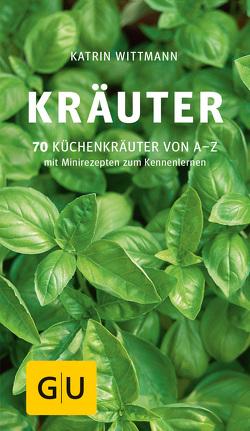 Kräuter von Wittmann,  Katrin