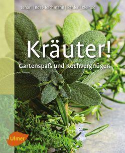 Kräuter! von Boss-Teichmann,  Claudia, Kleinod,  Brigitte, Lehari,  Gabriele, Pahler,  Agnes