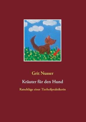 Kräuter für den Hund von Nusser,  Grit