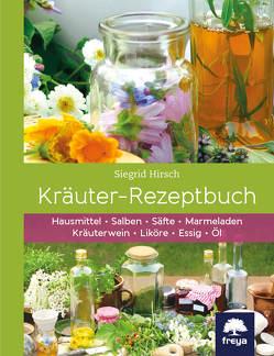 Kräuter-Rezeptbuch von Hirsch,  Siegrid