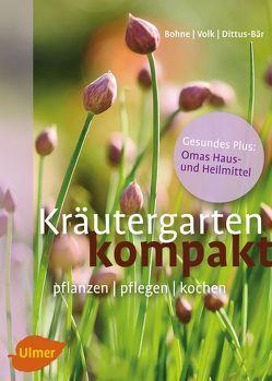 Kräutergarten kompakt von Bohne,  Burkhard, Dittus-Bär,  Renate, Volk,  Renate