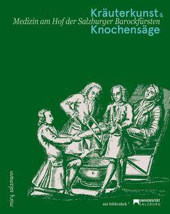 Kräuterkunst und Knochensäge von Brandhuber,  Christoph, Schachl-Raber,  Ursula, Tutsch-Bauer,  Edith