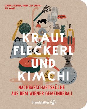 Krautfleckerl & Kimchi von Huemer,  Claudia, König,  Ilse