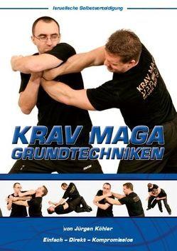 Krav Maga Grundtechniken – Israelische Selbstverteidigung von Köhler,  Jürgen, Masberg,  Mario