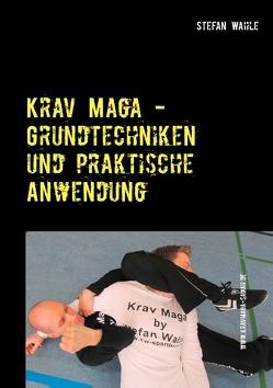 Krav Maga – Grundtechniken und praktische Anwendung von Wahle,  Stefan