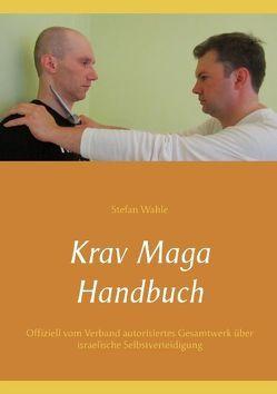 Krav Maga Handbuch von Wahle,  Stefan