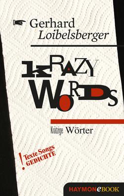 Krazy Words von Loibelsberger,  Gerhard