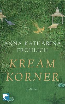 Kream Korner von Fröhlich,  Anna Katharina