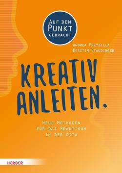Kreativ anleiten. von Kerstin,  Staudinger, Przybilla,  Andrea