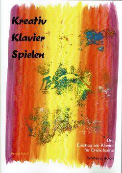 Kreativ Klavierspielen von Heise-Ostgathe,  Christine, Roloff,  Wolfgang