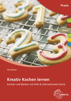 Kreativ Kochen lernen Modul A von Richter,  Rita