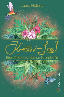 Kreativ – Los! von Rubahn,  Laura Helena