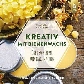 Kreativ mit Bienenwachs von Tietjen,  Anne, Tietjen,  Falco