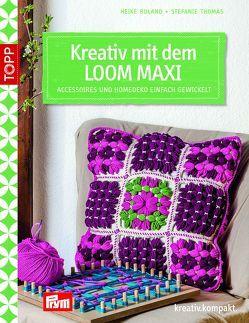 Kreativ mit dem LOOM MAXI von Roland,  Heike, Thomas,  Stefanie