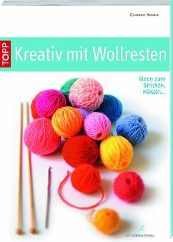 Kreativ mit Wollresten von Armani,  Cendrine