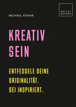 Kreativ sein von Atavar,  Michael