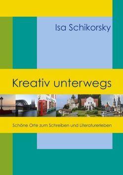 Kreativ unterwegs von Schikorsky,  Isa